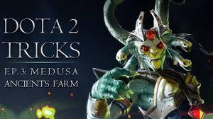 dota 2 tricks medusa ancients farm youtube
