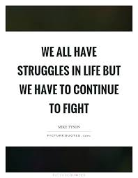 Life Struggle Quotes Interesting Life Struggle Quotes And Sayings Mind Blowing Struggle Quotes Quote