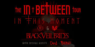 In This Moment and <b>Black Veil Brides</b> with special guests DED and ...