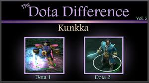 dota 1 vs dota 2 mechanics the dota difference vol 5 kunkka