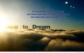 Dare To Dream Quote