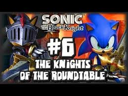 sonic the black knight 1080p part 6 the knights of the roundtable you
