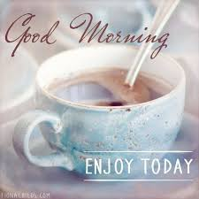 Good Morning Coffee Images With Quotes Best Of Good Morning Enjoy Today Coffee Quote Pictures Photos And Images