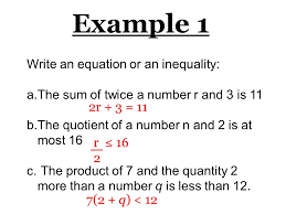 4 example 1 write an equation or an inequality a the sum of twice a number r and 3 is 11 b the ient of a number n and 2 is at most 16 c