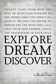 Explore Dream Discover Quote Best of Amazon Explore Dream Discover Mark Twain Quote Motivational