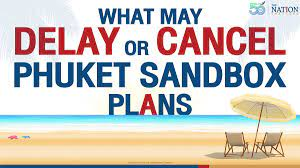 What may delay or even cancel Phuket sandbox plans