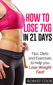 how to lose 7kg in 21 days tips ts and exercises to help