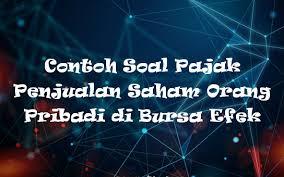 We did not find results for: Contoh Soal Pajak Penjualan Saham Orang Pribadi Di Bursa Efek Kak Raffi