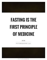 Fasting Quotes Adorable Fasting Is The First Principle Of Medicine Picture Quote 48 Words