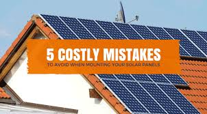 five costly mistakes people make when mounting their solar panels