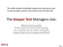 one reason for netflix s success it treats employees like  keeper test