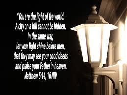 Light Of The World Verse Niv Matthew 5 14 16 Niv Scriptures Let Your Light Shine