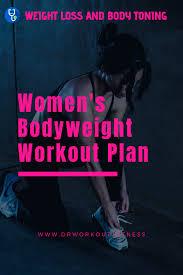 Gym Workout Chart Womens Bodyweight Workout Plan Dr Workout