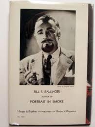 Bill S. Ballinger (Author of Portrait in Smoke)