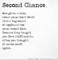 Second Love Quotes Enchanting Second Chance Give A Big Round Of Applause For Your Second Love
