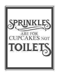 bathroom signs printable. Wonderful Bathroom Sprinkles Are For Cupcakes Not Toiletsfree Vintage Inspired Bathroom  Printablewwwthemountainaviewcottatenet Intended Bathroom Signs Printable R
