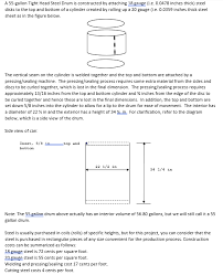 55 Gallon Drum Inches To Gallons Chart Solved What Is The Cost Of The Drum In The Above Drawing
