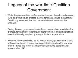 higher history an assessment essay ppt video online  legacy of the war time coalition government while the post war labour government passed