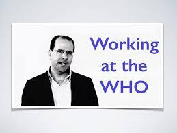 getting a job at the world health organization getting a job at the world health organization