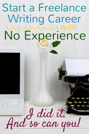 best writing jobs ideas writing sites launch a lance writing career no experience