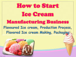 Ice Cream Manufacturing Process Flow Chart How To Start Ice Cream Manufacturing Business Flavoured Ice Cream Production Process