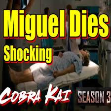 Cobra Kai Season 3 Miguel Dies Shocking - BizHacks Podcasts