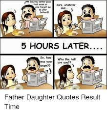 Funny Daughter Quotes 100 Best Father Daughter Quotes Memes 100 Hours Memes Sure Whatever 73