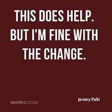 Im Fine Quotes Fascinating Jeromy Palki Quotes QuoteHD