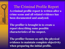 criminal profiling ppt  the criminal profile report