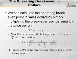 the operating break even in dollars