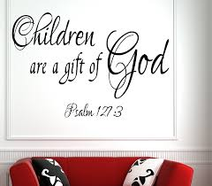 Christian Inspirational Quotes For Children Best Of Psalm 2424 Children Are Bible Verse Wall Decal Quotes