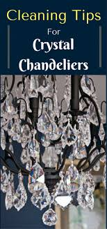 cleaning tips for crystal chandeliers how to clean a chandelier you