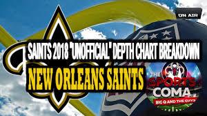 Saints 2018 Unofficial Depth Chart Breakdown Tsc Rapid Fire