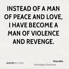Love And Peace Quotes Mesmerizing Hiawatha Peace Quotes QuoteHD