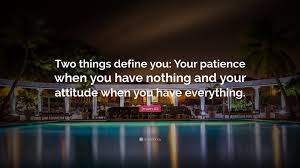 imam ali quote ldquo two things define you your patience when you imam ali quote ldquotwo things define you your patience when you have nothing