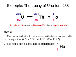 write a nuclear equation for the alpha decay of uranium 238