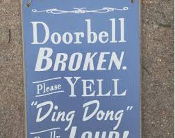 Doorbell Broken Yell Ding Dong Really Loud Porch Sign Door Sign Sc 1 St Etsy