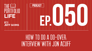 050 do over an interview jon acuff 050 how to do a do over interview jon acuff
