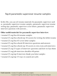 Top 8 paramedic supervisor resume samples In this file, you can ref resume  materials for ...