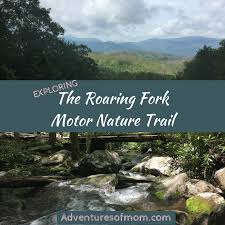 roaring fork the smoky mountains lesser known scenic motor trail adventures of mom