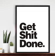 motivational artwork for office. Wall Decor Quote Get Shit Done Office Decor, Motivational Poster,Office Art, Artwork For E