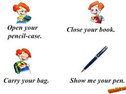 3 open your pencil case show me your pen close your book carry your bag