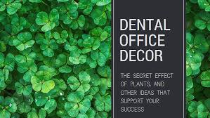 4 Healthy and Joyful Dental Office Decorating Ideas
