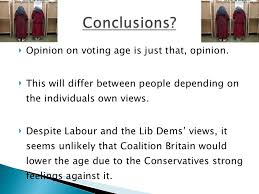 should the voting age be lowered to   9 <ul><li>opinion on voting age
