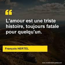 Lamour Est Une Triste Histoire Toujours Fatale Pour Quelquun