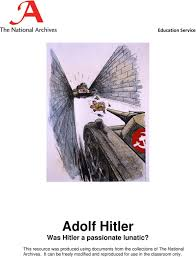 adolf hitler essay final annotated bibliography nazi nazi party  education service adolf hitler was hitler a passionate lunatic pdf this resource was produced using documents essay online sample