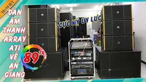 bán dàn âm thanh 6 loa array về An Giang | 89 triệu| Thanh Huy