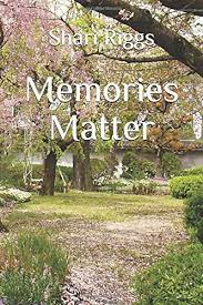 Amazon.fr - Memories Matter - Riggs, Shari - Livres