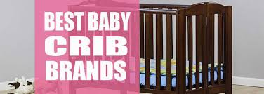 The Market s Best Baby Crib Brands – Which Is Worth The Money