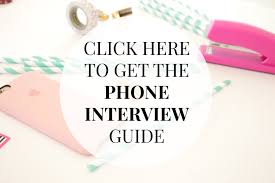 ways to nail your next phone interview classy career girl telephone interviews can be easy if you follow these simple steps be prepared and enthusiastic these tips you should perform well in your next